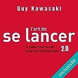 Telecharger Livres L art de se lancer 2 0 Le guide tout terrain pour tout entrepreneur (PDF,EPUB,MOBI) gratuits en Francaise