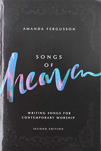 Songs of Heaven: Writing Songs for Contemporary Worship par Amanda Fergusson