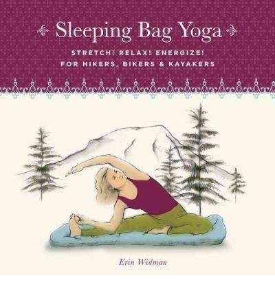 Preisvergleich Produktbild Sleeping Bag Yoga: Stretch! Relax! Energize! For Hikers, Bikers & Kayakers (Paperback) - Common