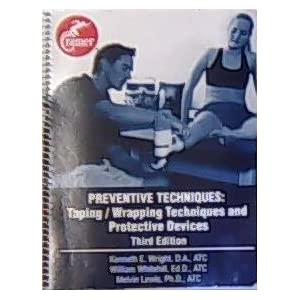 Preventive Techniques: Taping /Wrapping Techniques and Protective Devices
