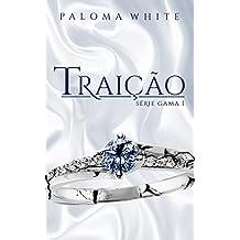 TRAIÇÃO (G.A.M.A. Livro 1) (Portuguese Edition)