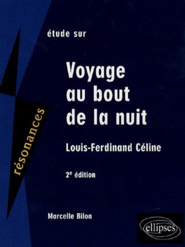 Etude sur céline : Voyage au bout de la nuit par Marcelle Bilon
