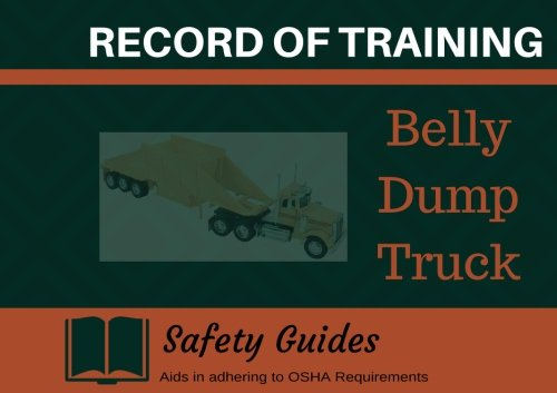 Belly Dump Truck Record of Training Log: Earthmoving Moving Training Logbook/Record Book (Record of Training Logbook/Journal)