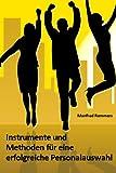 Instrumente und Methoden für eine erfolgreiche Personalauswahl