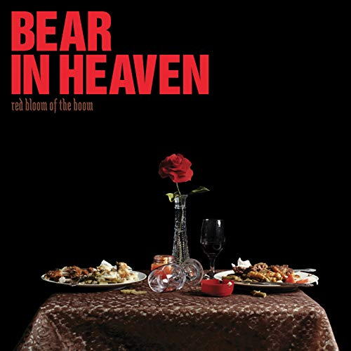 Red Bloom of the Boom (Bear In Heaven)