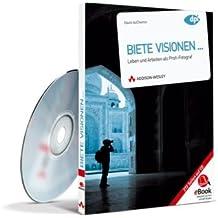Biete Visionen... - eBook auf CD-ROM: Leben und arbeiten als Profifotograf (AW eBooks)