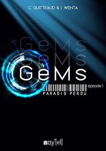 GeMs - Paradis Perdu - 1x01: Pilote