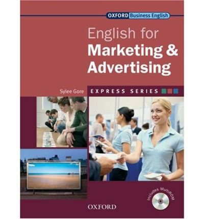 [(Express Series: English for Marketing and Advertising: Student's Book and MultiROM: A Short, Specialist English Course)] [Author: Sylee Gore] published on (September, 2007)