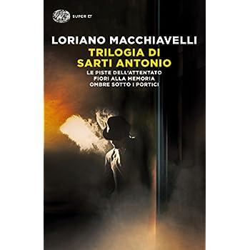 Trilogia Di Sarti Antonio: Le Piste Dell'attentato-Fiori Alla Memoria-Ombre Sotto I Portici