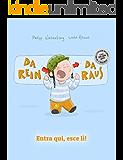 Da rein, da raus! Entra qui, esce lì!: Kinderbuch Deutsch-Italienisch (zweisprachig/bilingual)