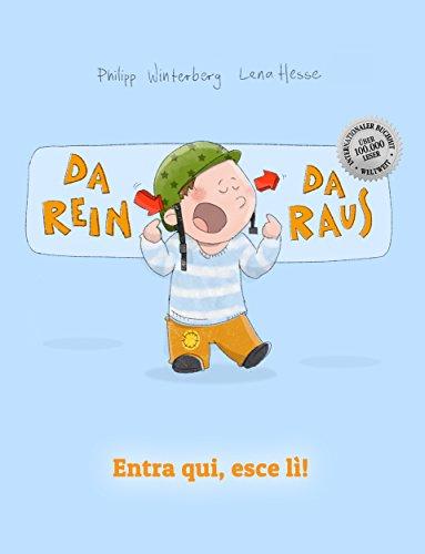 Da rein, da raus! Entra qui, esce lì!: Kinderbuch Deutsch-Italienisch (zweisprachig/bilingual) (German Edition)