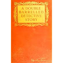 A Double Barrelled Detective Story (Illustrated) (Classic Detective Stories Book 1) (English Edition)