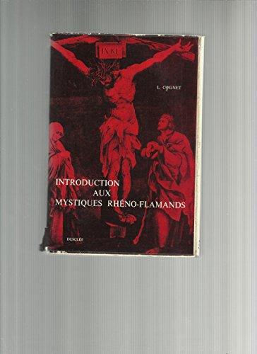 Louis Cognet. Introduction aux mystiques rhno-flamands : . Prface du P. Louis Bouyer, oratorien