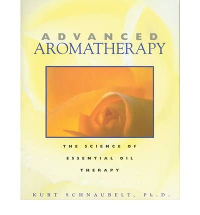 [(Advanced Aromatherapy: The Science of ...
