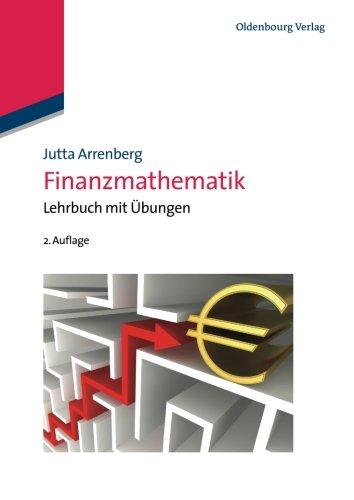 Finanzmathematik: Lehrbuch Mit Übungen