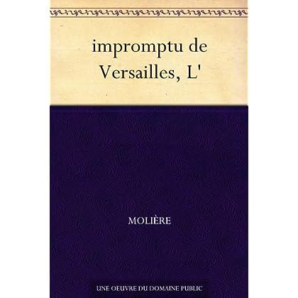 impromptu de Versailles, L'