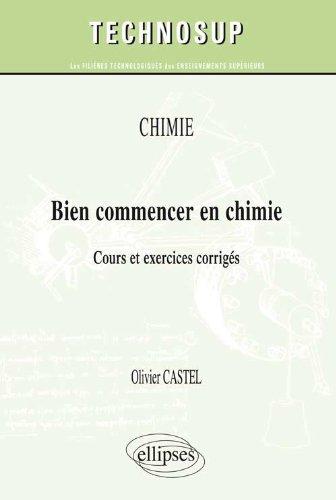 Bien Commencer en Chimie Cours & Exercices Corrigés Niveau A