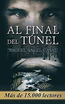 Al final del túnel: la novela revelación de esta temporada