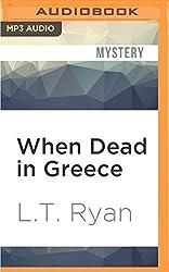 When Dead in Greece (Jack Noble) by L.T. Ryan (2016-05-10)