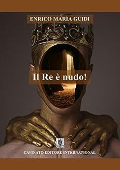 Il re è nudo! di [Enrico Maria Guidi]