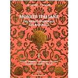 Monete Italiane del Museo Nazionale del Bargello: Volume I: Savoia, Piemonte, Sardegna, Liguria, Lombardia, Veneto, Emilia (Polistampa Grandi Opere)
