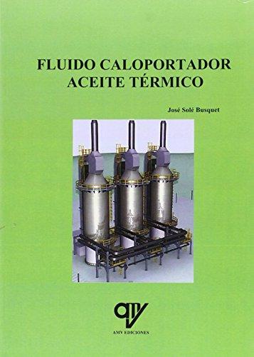 FLUIDO CALOPORTADOR ACEITE TERMICO por José Solé Busquet