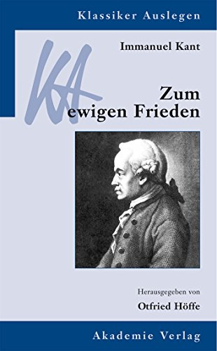 Immanuel Kant: Zum ewigen Frieden (Klassiker Auslegen 1)