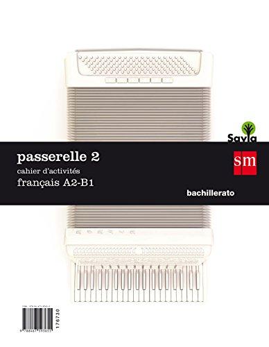 Passarelle 2. 1 Bachillerato. Cahier dŽactivités