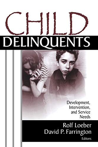 Child Delinquents: Development, Intervention, and Service Needs