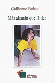 Más alemán que Hitler par Guillermo Fadanelli