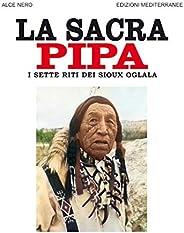 La sacra pipa: I sette riti dei Sioux Oglala