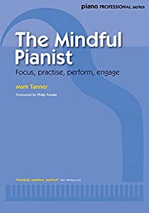 The Mindful Pianist (Piano Solo) [Piano Professional Series]