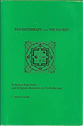 Psychotherapy and the Sacred: Religious Experience and Religious Resources in Psychotherapy