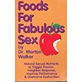 Foods for Fabulous Sex by Morton Walker (1993-01-02)