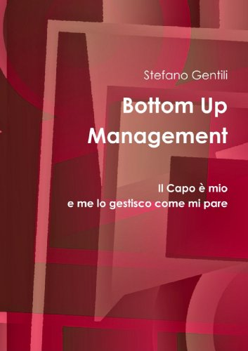 Bottom Up Management por Stefano Gentili