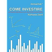 Come investire: Dai bisogni individuali alle soluzioni d'investimento (Finanza per tutti Vol. 2)