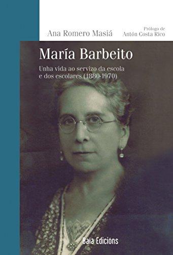 María Barbeito (Baía Ensaio) (Galician Edition) por Ana Romero Masiá