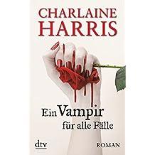 Ein Vampir für alle Fälle: Roman
