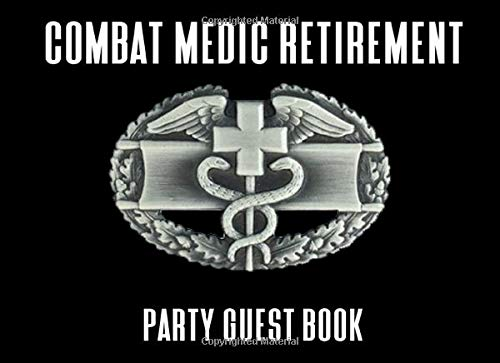 Combat Medic Retirement Party Guest Book: A Keepsake Book For Retirees