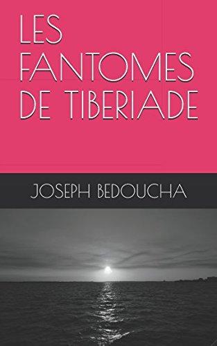 LES FANTOMES DE TIBERIADE par JOSEPH BEDOUCHA