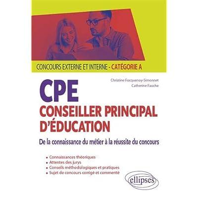 CPE - Conseiller principal d'éducation - De la connaissance du métier à la réussite du concours - Concours externe et interne - Catégorie A