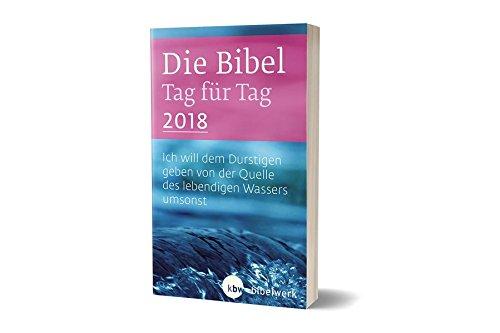 """Die Bibel Tag für Tag 2018 / Taschenbuch """"Wasser"""": Ich will dem Durstigen geben von der Quelle des lebendigen Wassers umsonst"""