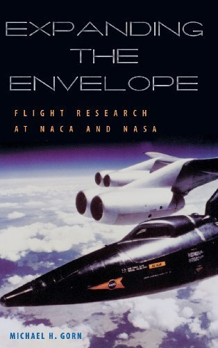 Expanding the Envelope: Flight Research at NACA and NASA by Gorn, Michael (2001) Hardcover