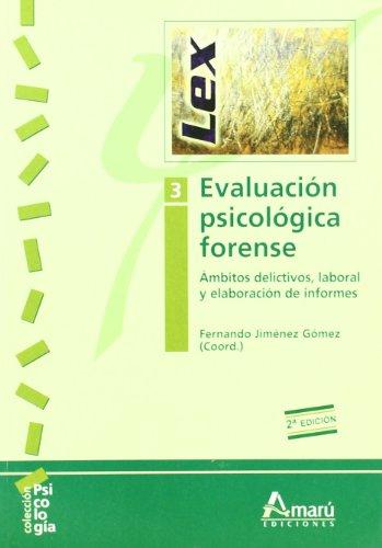 Evaluación Psicológica Forense 3: Ámbitos delictivos, laboral y elaboración de informes (Psicología)