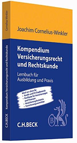 Kompendium Versicherungsrecht und Rechtskunde: Lernbuch für Ausbildung und Praxis