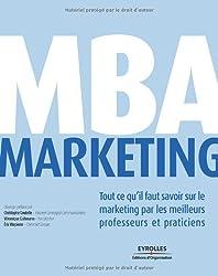 MBA Marketing : Tout ce qu'il faut savoir sur le marketing par les meilleurs professeurs et praticiens