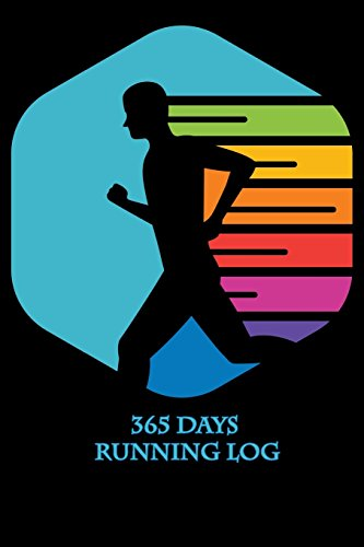 365 Days Running Log: 365 Days Running Log Journal include Distance,Location,Time,Pace,Note por Jerry Wright