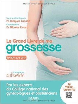 Le grand livre de ma grossesse : Edition 2015-2016 de Collectif ,Jacques Lansac,Nicolas Evrard ( 31 décembre 2014 )