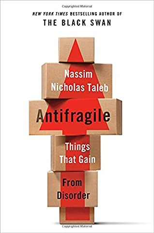 Antifragile: Things That Gain from Disorder (Incerto, Band 3)
