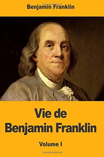 Vie de Benjamin Franklin